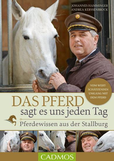 Das Pferd sagt es uns jeden Tag - Pferdewissen aus der Stallburg - cover