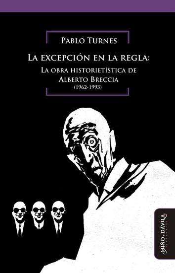 La excepción en la regla - La obra historietística de Alberto Breccia (1962-1993) - cover