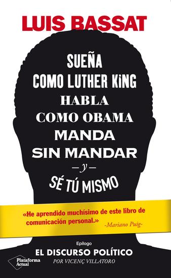 Sueña como Luther King habla como Obama manda sin mandar y sé tú mismo - cover
