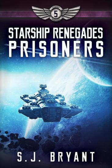 Starship Renegades: Prisoners - Starship Renegades #5 - cover