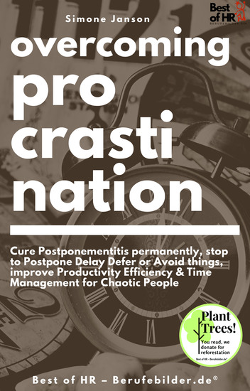 Overcoming Procrastination - Cure Postponementitis permanently stop to Postpone Delay Defer or Avoid things improve Productivity Efficiency & Time Management for Chaotic People - cover