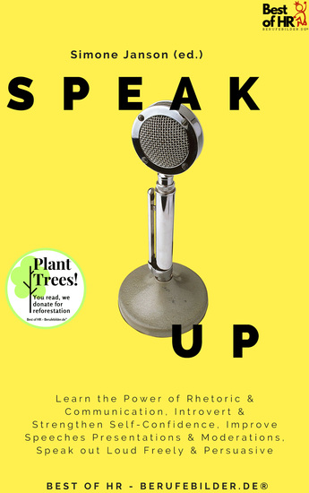 Speak Up - Learn the Power of Rhetoric & Communication Introvert & Strengthen Self-Confidence Improve Speeches Presentations & Moderations Speak out Loud Freely & Persuasive - cover