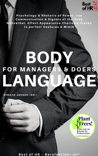 Body Language for Managers & Doers - Psychology & Rhetoric of Power Use Communication & Nonverbal Signals of the Body Effect Appearance Charisma thanks to perfect Gestures & Mimik - cover