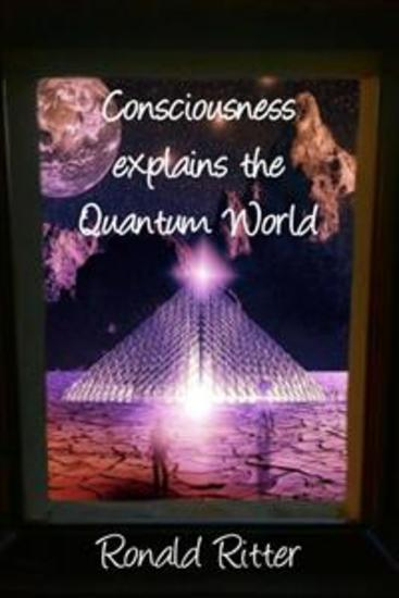 Consciousness explains the Quantum World - cover
