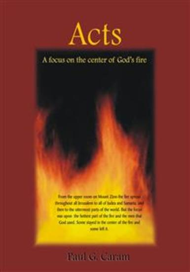 Acts - A Focus on the Center of God's Fire - cover