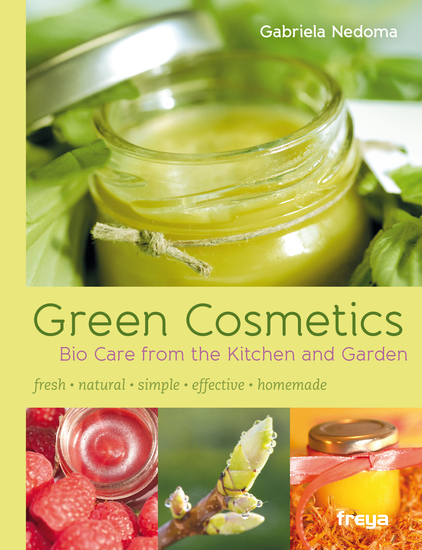 Green Cosmetics - Bio Care from the Kitchen and Garden - cover