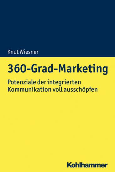 360-Grad-Marketing - Potenziale der integrierten Stakeholderinteraktion voll ausschöpfen - cover