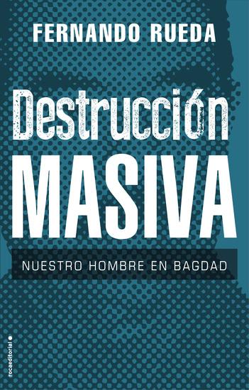 Destrucción masiva - Nuestro hombre en Bagdad - cover