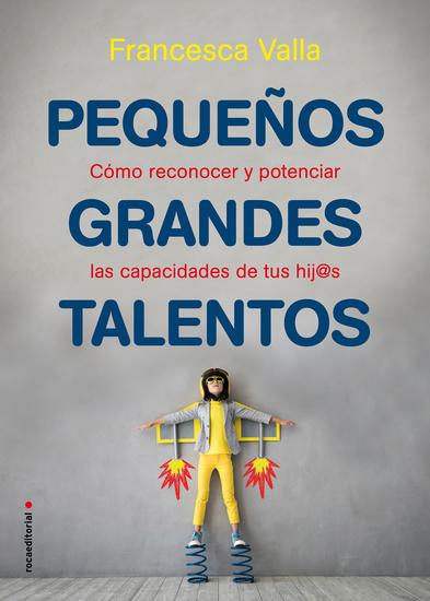 Pequeños grandes talentos - Como reconocer y potenciar las virtudes de tus hij@s - cover