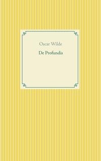 De Profundis von Oscar Wilde online lesen