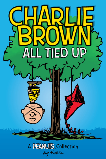 Charlie Brown: All Tied Up (PEANUTS AMP Series Book 13) - A PEANUTS Collection - cover