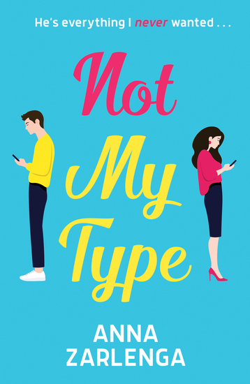 Not My Type - an enemies-to-lovers romcom - cover