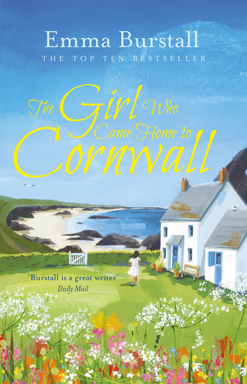 The Girl Who Came Home to Cornwall - A feelgood romance set in Cornwall - cover