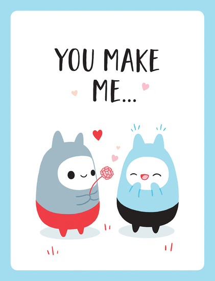 """You Make Me… - The Perfect Romantic Gift to Say """"I Love You"""" To Your Partner - cover"""