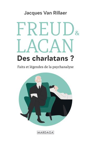 Freud & Lacan Des charlatans ? - Faits et légendes de la psychanalyse - cover