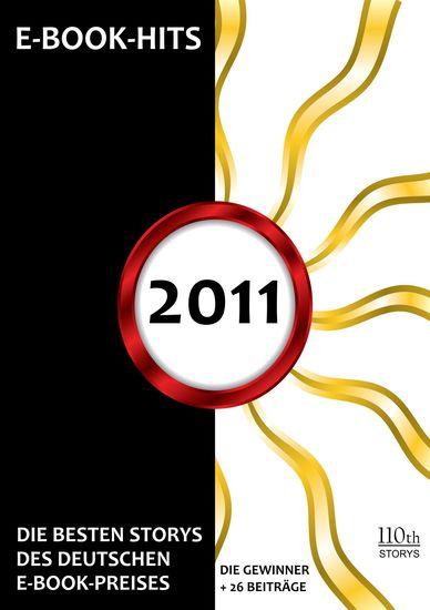 E-BOOK-HITS 2011 - Die besten Storys des deutschen E-Book-Preises - cover