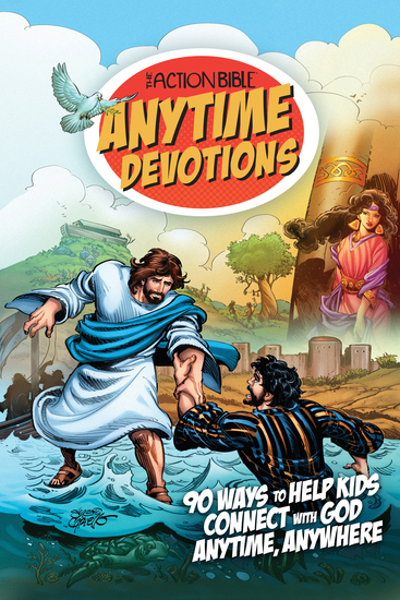 The Action Bible Anytime Devotions - 90 Ways to Help Kids Connect with God Anytime Anywhere - cover