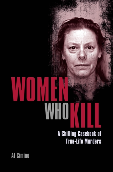 Women Who Kill - A Chilling Casebook of True-Life Murders - cover