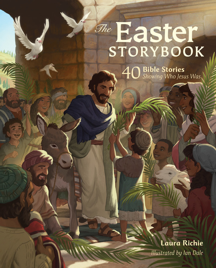 The Easter Storybook - 40 Bible Stories Showing Who Jesus Is - cover