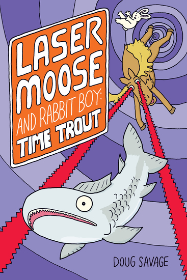 Laser Moose and Rabbit Boy: Time Trout (Laser Moose and Rabbit Boy series Book 3) - cover