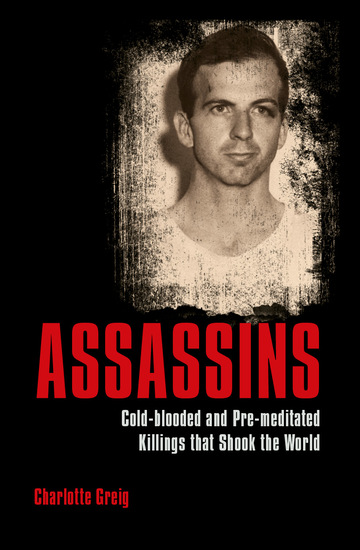 Assassins - Cold-blooded and Pre-meditated Killings that Shook the World - cover