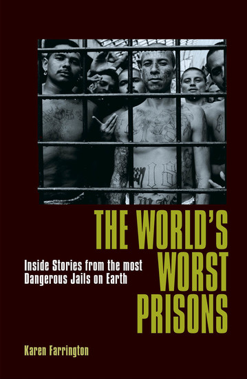 The World's Worst Prisons - Inside Stories from the most Dangerous Jails on Earth - cover