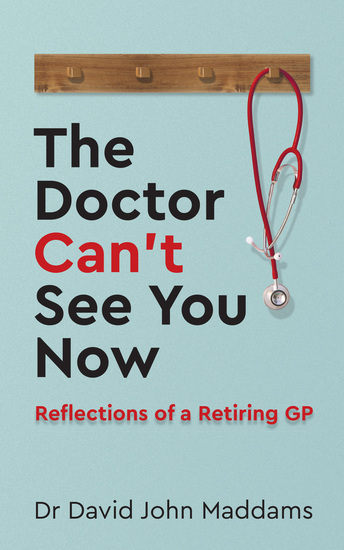 The Doctor Can't See You Now - Reflections of a Retiring GP - cover