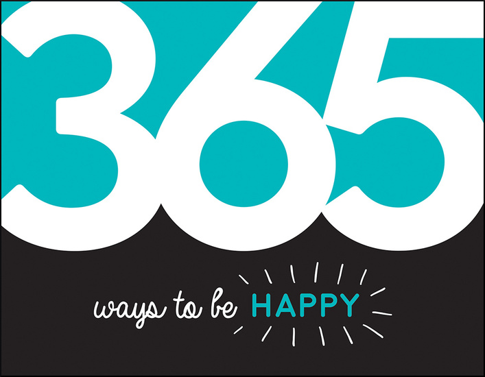 365 Ways to Be Happy - Inspiration and Motivation for Every Day - cover