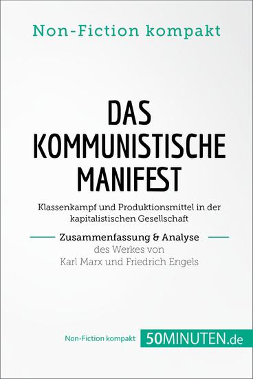 Das Kommunistische Manifest Zusammenfassung & Analyse des Werkes von Karl Marx und Friedrich Engels - Klassenkampf und Produktionsmittel in der kapitalistischen Gesellschaft - cover