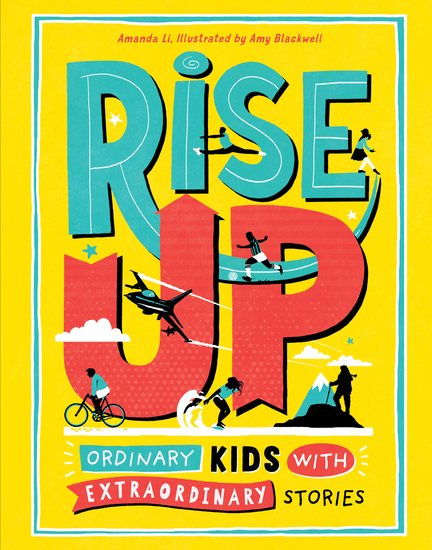 Rise Up - Ordinary Kids with Extraordinary Stories - cover