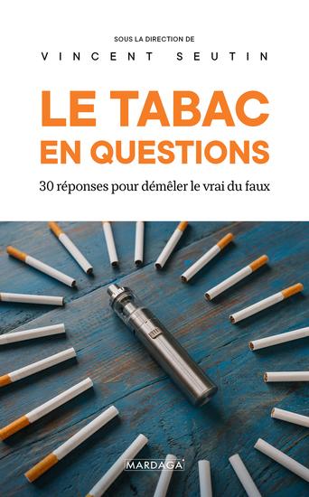 Le tabac en questions - 30 questions pour démêler le vrai du faux - cover