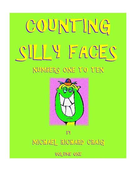 Counting Silly Faces Numbers 1-10 - Counting Silly Faces to One to One Hundred #1 - cover