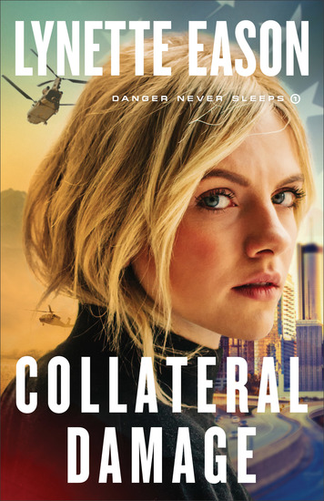 Collateral Damage (Danger Never Sleeps Book #1) - cover