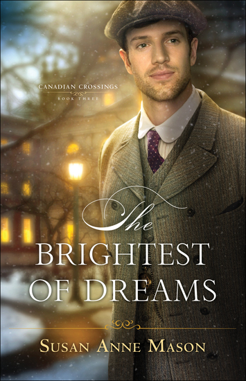 The Brightest of Dreams (Canadian Crossings Book #3) - cover