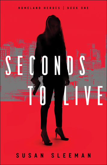Seconds to Live (Homeland Heroes Book #1) - cover
