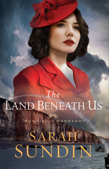The Land Beneath Us (Sunrise at Normandy Book #3) - cover