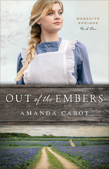 Out of the Embers (Mesquite Springs Book #1) - cover