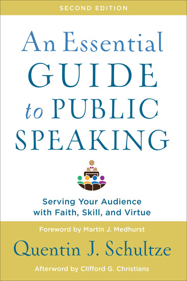 An Essential Guide to Public Speaking - Serving Your Audience with Faith Skill and Virtue - cover
