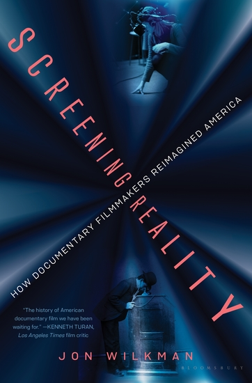Screening Reality - How Documentary Filmmakers Reimagined America - cover
