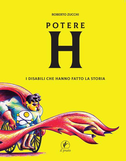 Potere H - I disabili che hanno fatto la storia - cover