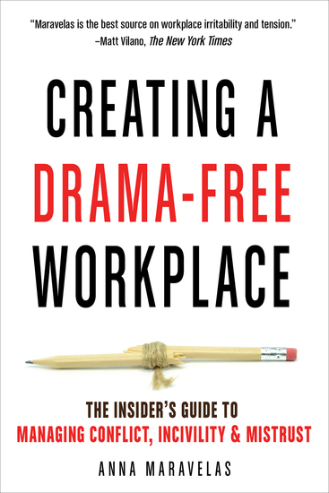 Creating a Drama-Free Workplace - The Insider's Guide to Managing Conflict Incivility & Mistrust - cover