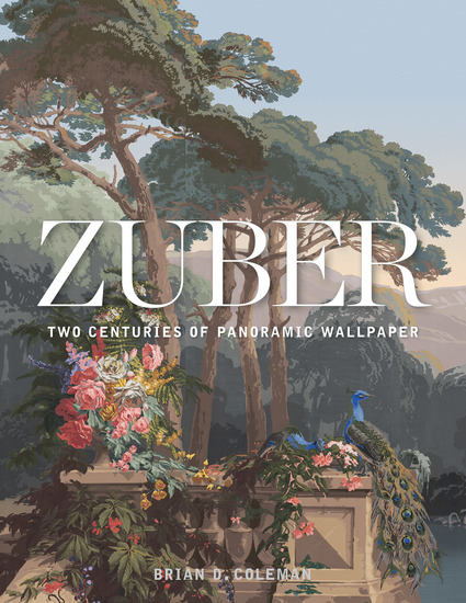 Zuber - Two Centuries of Panoramic Wallpaper - cover