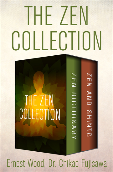 The Zen Collection - Zen Dictionary and Zen and Shinto - cover