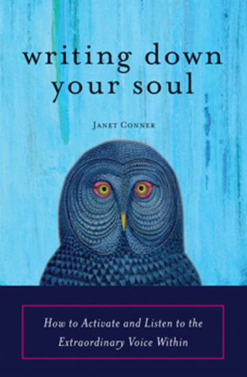 Writing Down Your Soul - How to Activate and Listen to the Extraordinary Voice Within - cover