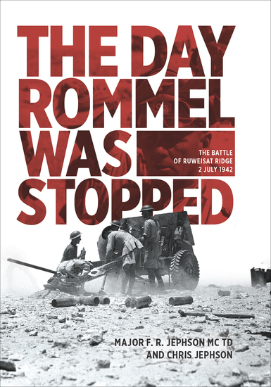 The Day Rommel Was Stopped - The Battle of Ruweisat Ride 2 July 1942 - cover