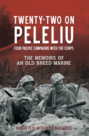 Twenty-Two on Peleliu - Four Pacific Campaigns with the Corps - cover