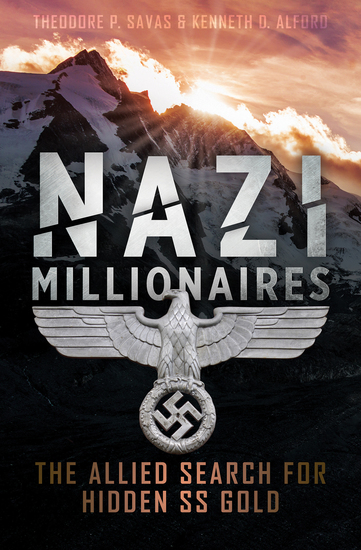 Nazi Millionaires - The Allied Search for Hidden SS Gold - cover