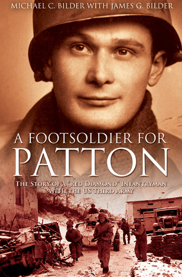 """A Foot Soldier for Patton - The Story of a """"Red Diamond"""" Infantryman with the US Third Army - cover"""