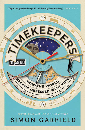 Timekeepers - How the World Became Obsessed with Time - cover