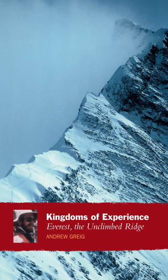 Kingdoms of Experience - Everest the Unclimbed Ridge - cover